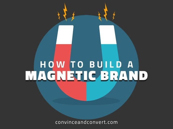 How to Build a Magnetic Brand