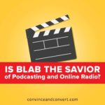 Is Blab the Savior of Podcasting and Online Radio