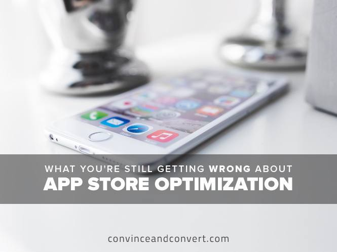 What You're Still Getting Wrong About App Store Optimization