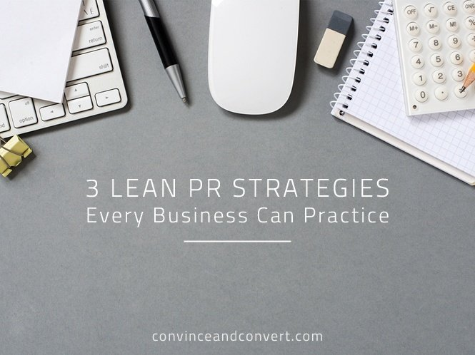 3 Lean PR Strategies Every Business Can Practice