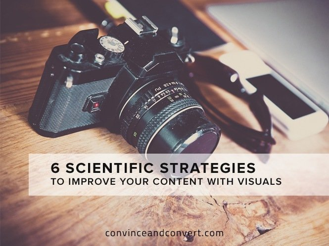 6 Scientific Strategies to Improve Your Content With Visuals