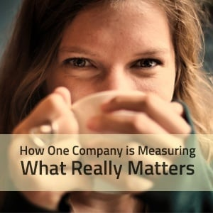 How One Company is Measuring What Really Matters