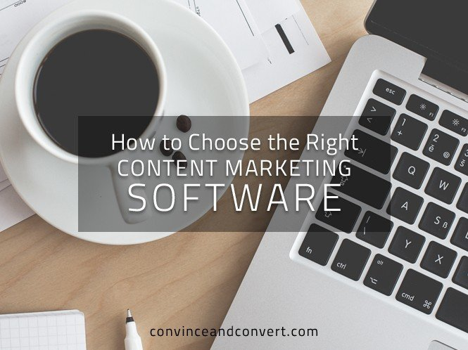 How to Choose the Right Content Marketing Software
