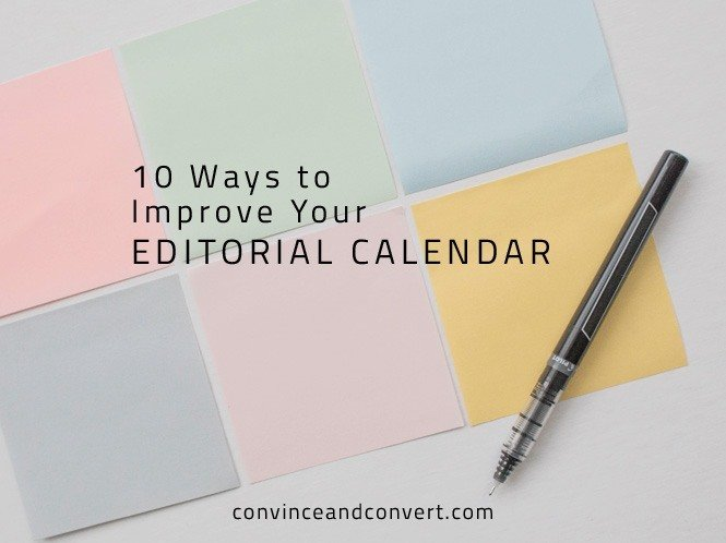10 Ways to Improve Your Editorial Calendar