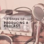 12 Steps to Producing a Podcast
