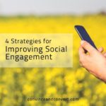 4 Strategies for Improving Social Engagement