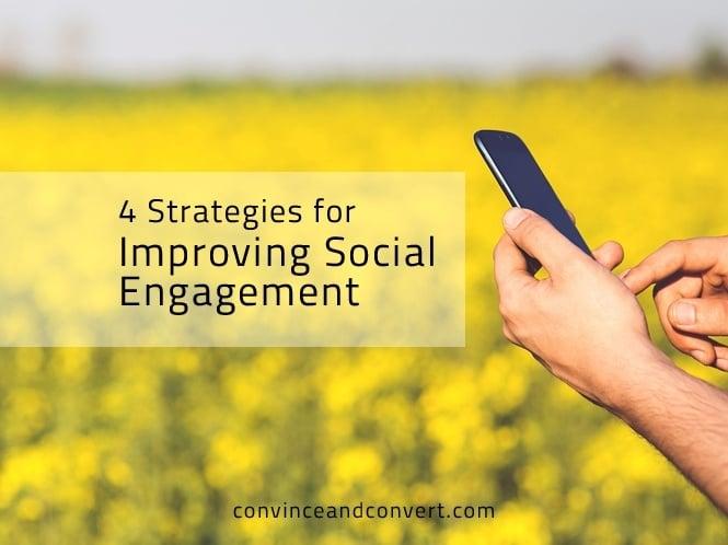 4 Strategies for Improving Social Engagement