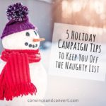 5 Holiday Campaign Tips to Keep You Off the Naughty List