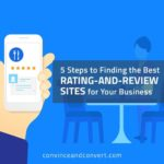 5 Steps to Finding the Best Rating-and-Review Sites for Your Business