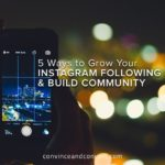 5 Ways to Grow Your Instagram Following and Build Community