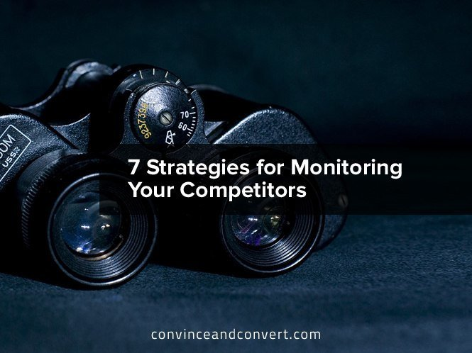7 Strategies for Monitoring Your Competitors