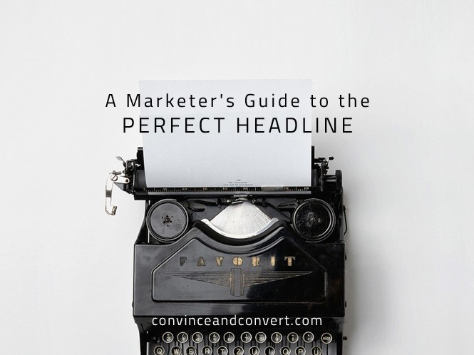 A Marketer's Guide to the Perfect Headline