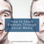 How to Spark Emotion Through Social Media