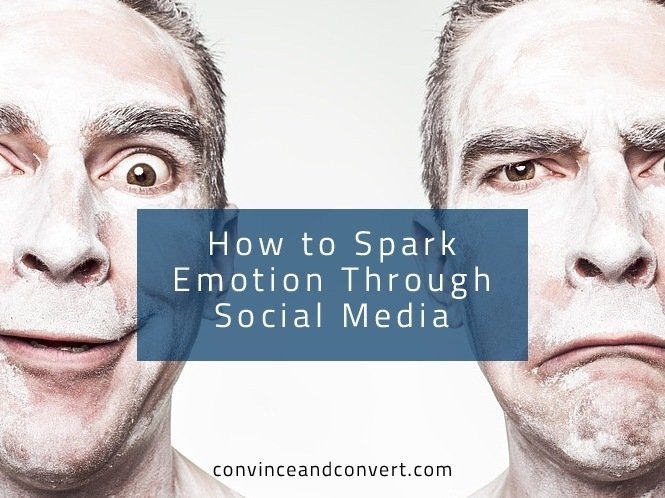 How to Spark Emotion Through Social Media