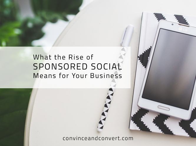 What the Rise of Sponsored Social Means for Your Business