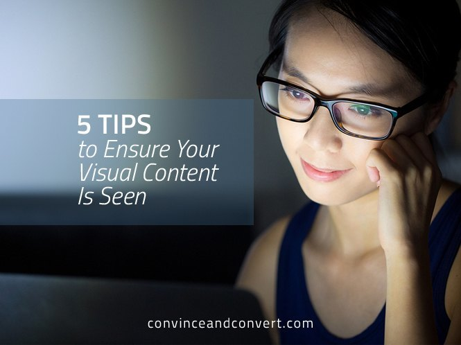 5 Tips to Ensure Your Visual Content Is Seen