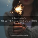 A Marketer's New Year's Resolution for 2016