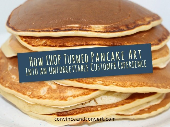 How IHOP Turned Pancake Art Into an Unforgettable Customer Experience