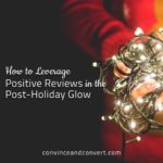 How to Leverage Positive Reviews in the Post-Holiday Glow