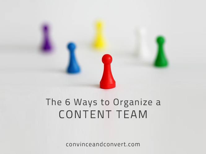 The 6 Ways to Organize a Content Team