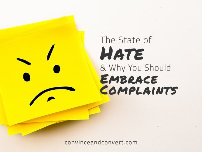 The State of Hate and Why You Should Embrace Complaints