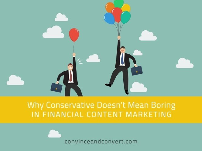 Why Conservative Doesn't Mean Boring in Financial Content Marketing