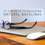 12 Secrets to Building Natural Backlinks