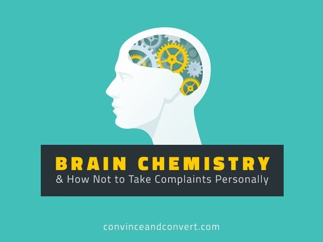Brain Chemistry and How Not to Take Complaints Personally