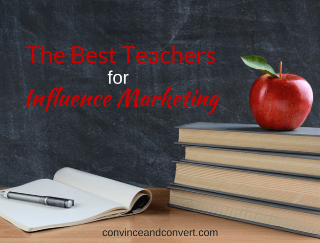 The Best Teachers for Influence Marketing