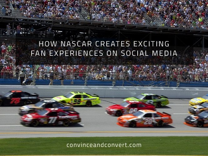 How NASCAR Creates Exciting Fan Experiences on Social Media