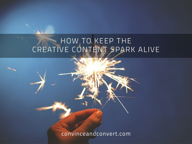 How to Keep the Creative Content Spark Alive