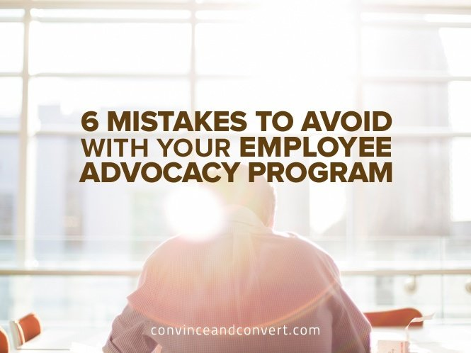 6 Mistakes to Avoid With Your Employee Advocacy Program