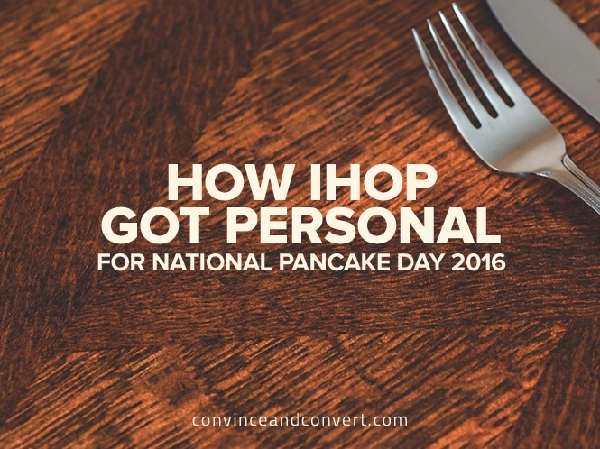How IHOP Got Personal for National Pancake Day 2016