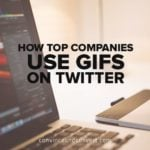 How Top Companies Use GIFs on Twitter