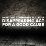 How Two Companies Pulled a Disappearing Act for a Good Cause