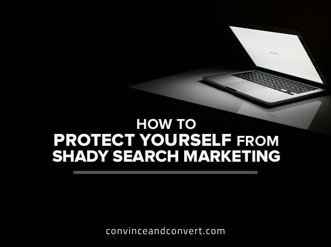 How to Protect Yourself from Shady Search Marketing