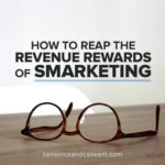 How to Reap the Revenue Rewards of Smarketing