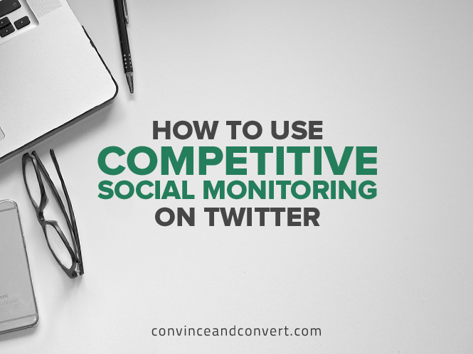 How to Use Competitive Social Monitoring on Twitter