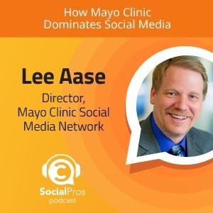 How Mayo Clinic Dominates Social Media - Social Pros Podcast