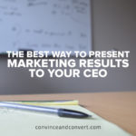 The Best Way to Present Marketing Results to Your CEO