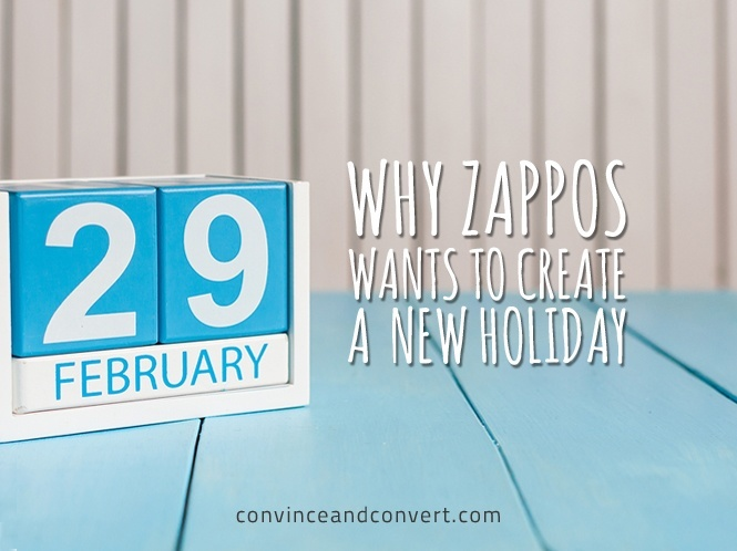 Why Zappos Wants to Create a New Holiday
