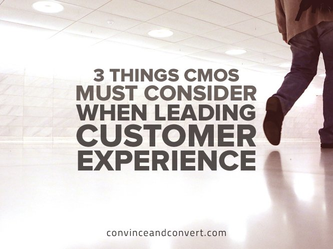 3 Things CMOs Must Consider When Leading Customer Experience