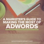 A Marketer's Guide to Making the Most of AdWords