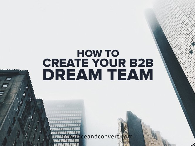 How to Create Your B2B Dream Team