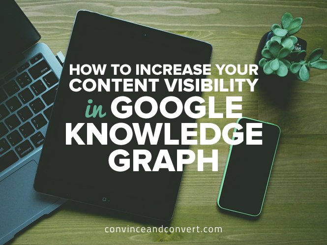 How to Increase Your Content Visibility in Google Knowledge Graph