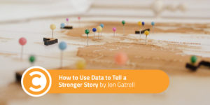 How to Use Data to Tell a Stronger Story