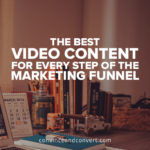 The Best Video Content for Every Step of the Marketing Funnel