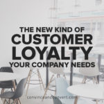 The New Kind of Customer Loyalty Your Company Needs