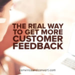 The Real Way to Get More Customer Feedback