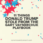 11 Things Donald Trump Stole From the Gary Vaynerchuk Playbook